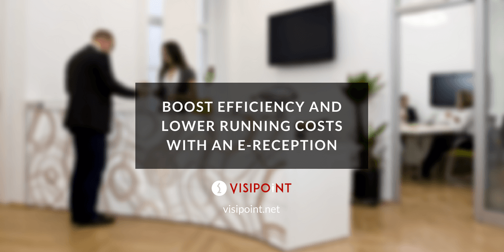Boost Efficiency and Lower Running Costs With an E-Reception