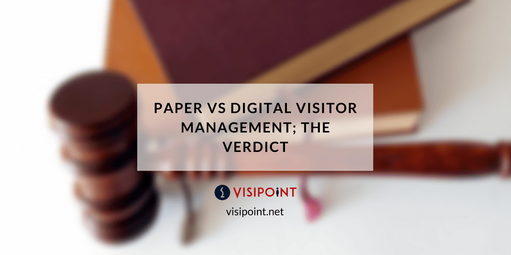Paper vs Digital Visitor Management; The Verdict