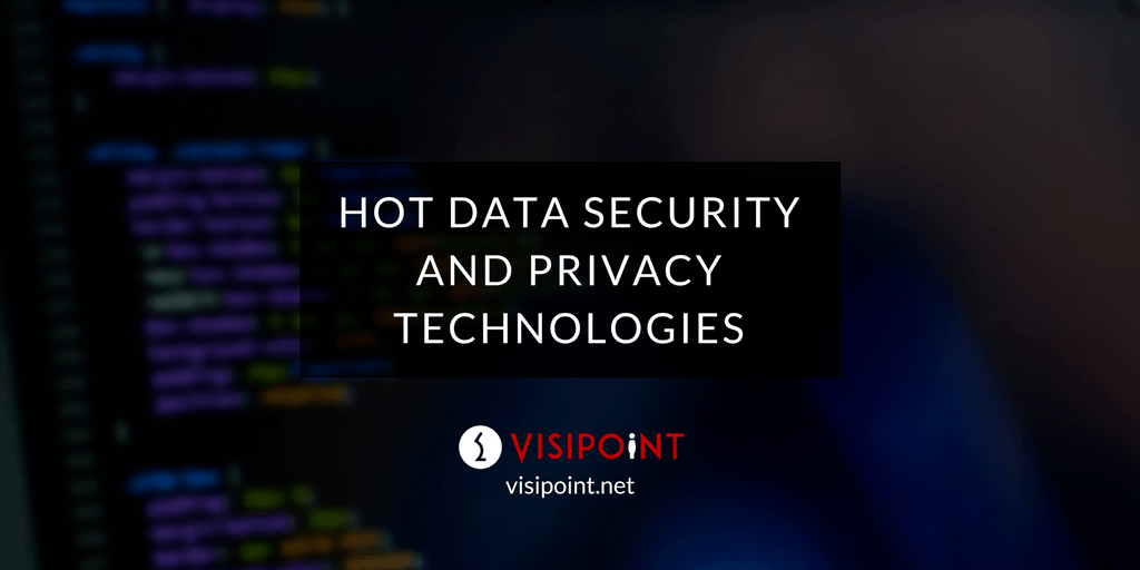 Hot data security and privacy technologies