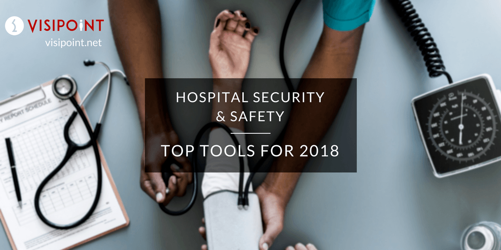 Hospital safety and security - top tools for 2018