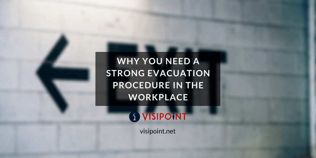 Why you need a strong evacuation procedure in the workplace