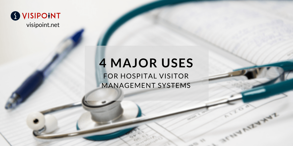 5 major uses for hospital visitor management systems