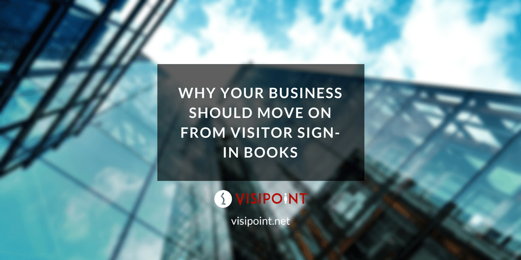 Why Your Business Should Move on from Visitor Sign-In Books