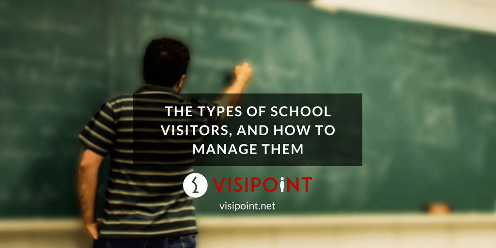The Types of School Visitors, and How to Manage Them