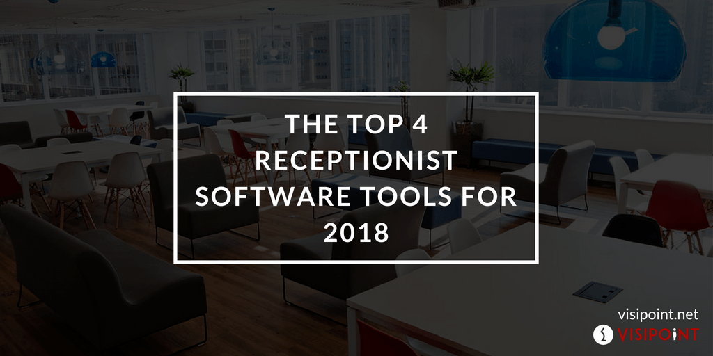 The Top 4 Receptionist Software Tools for 2018