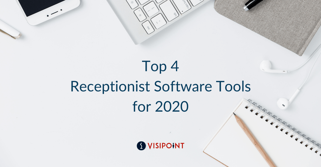 Top 4 Receptionist Software Tools for 2020