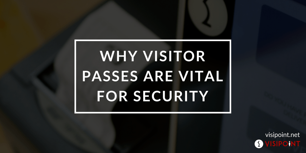 Why Paper Visitor Passes are Vital for Security