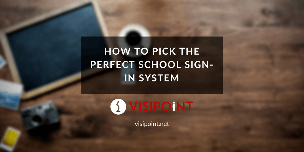 How to Pick the Perfect School Sign-in System