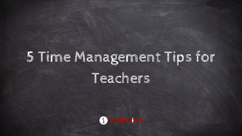 5 Time Management Tips for Teachers5 Time Management Tips for Teachers
