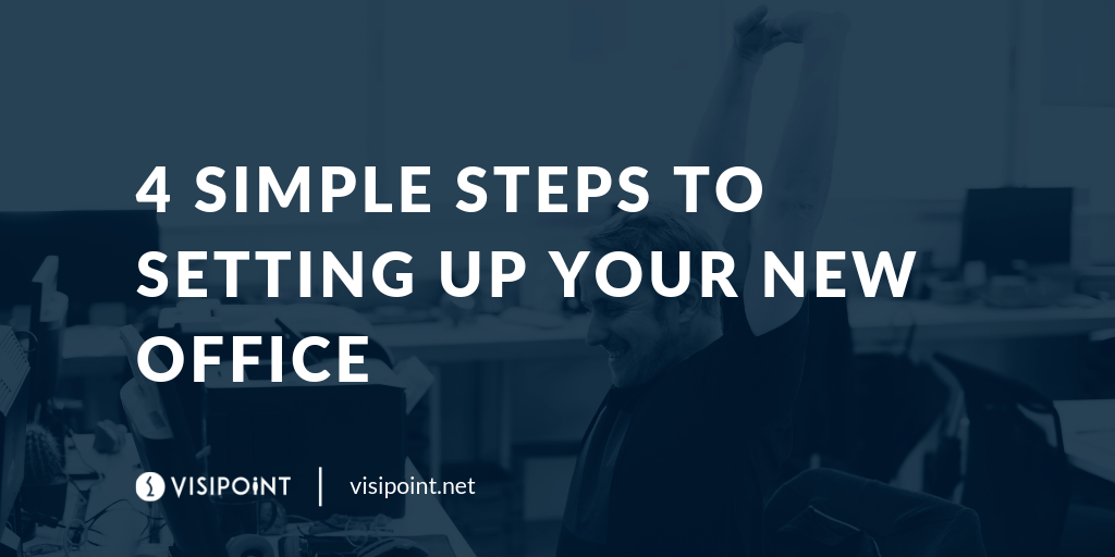 4 simple steps to setting up your new office