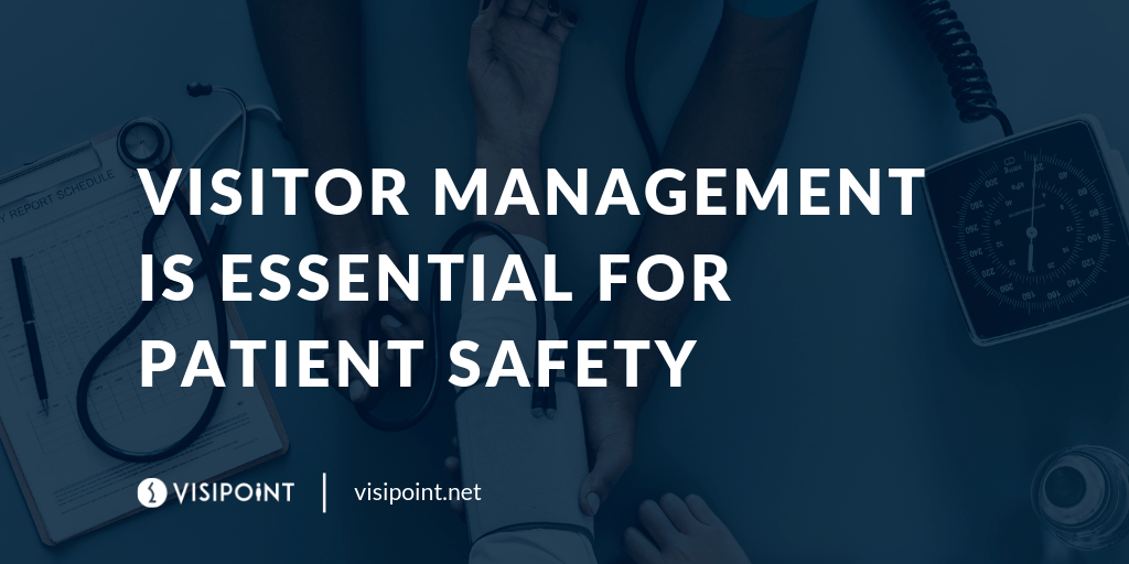 Benefits of Visitor Management for Patient Safety